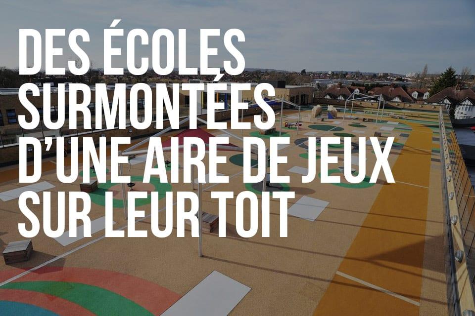 Des écoles surmontées d'une aire de jeux sur leur toit