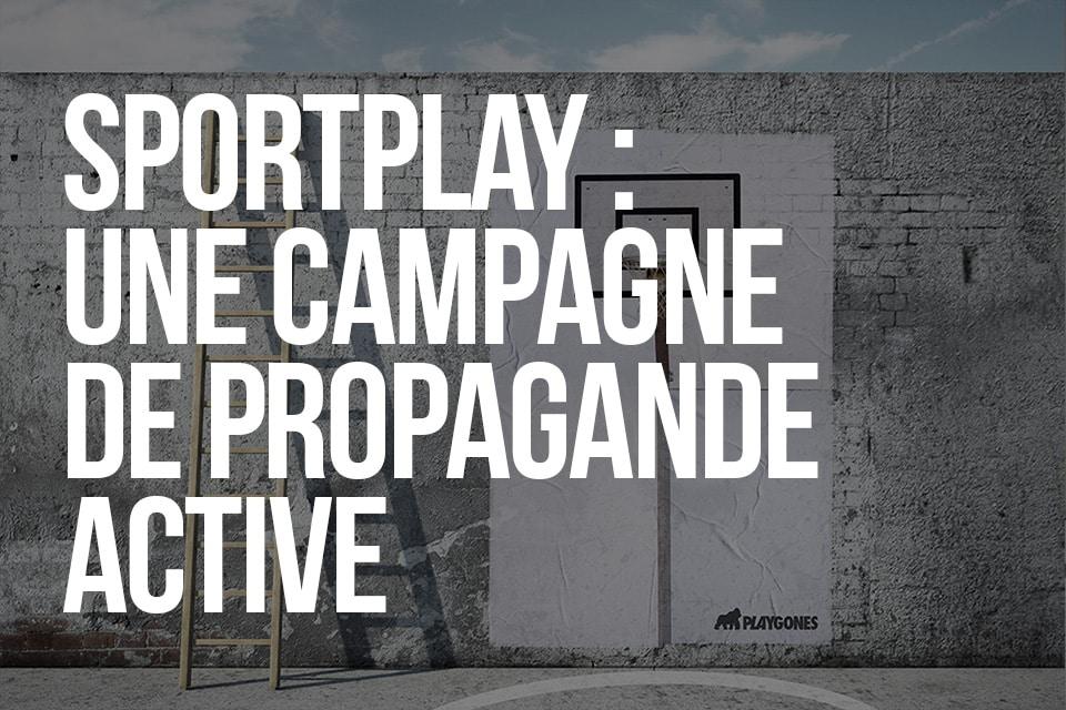 Sportplay – une campagne de propagande active